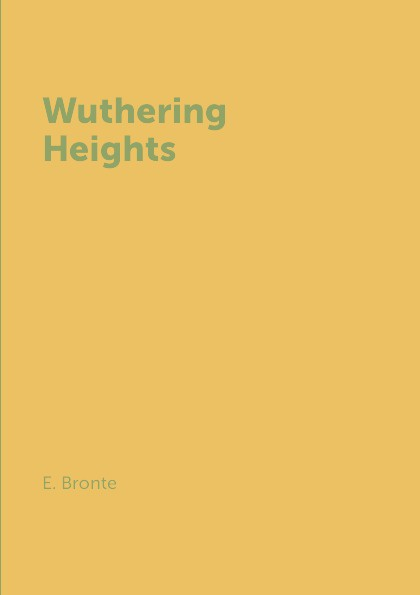 E. Bronte Wuthering Heights