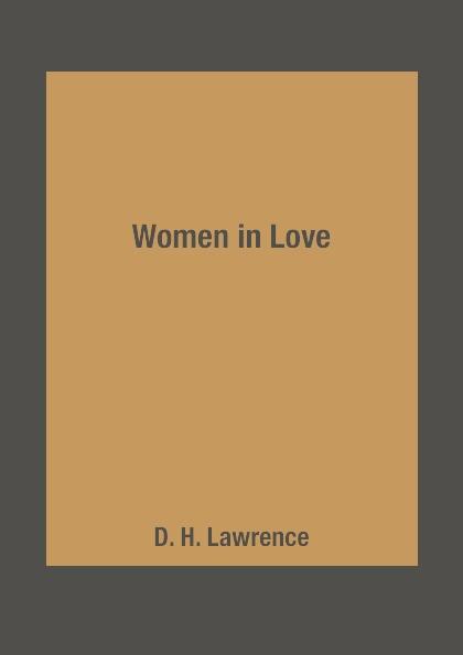 D. H. Lawrence Women in Love цена и фото