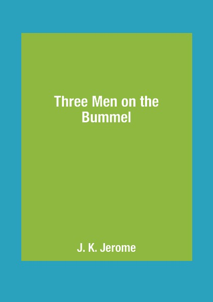 J. K. Jerome Three Men on the Bummel цена