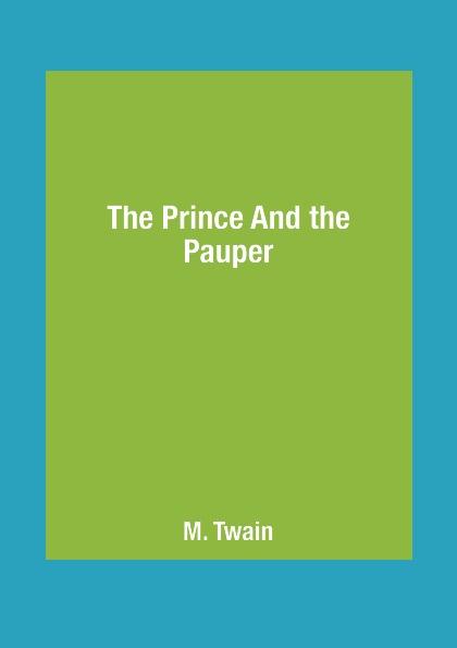 купить M. Twain The Prince And the Pauper по цене 768 рублей