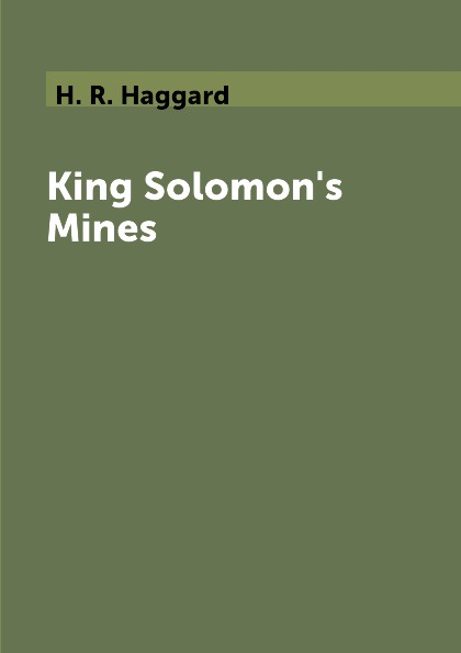H. R. Haggard King Solomon's Mines the lost king