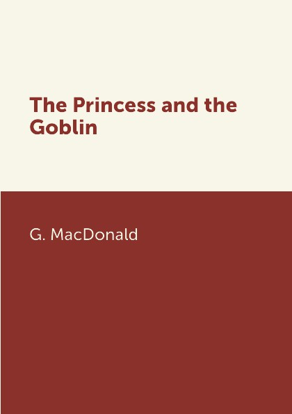 лучшая цена G. MacDonald The Princess and the Goblin
