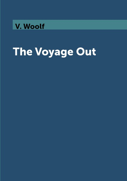 V. Woolf The Voyage Out woolf v the voyage out
