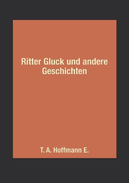 цены T. A. Hoffmann E. Ritter Gluck und andere Geschichten