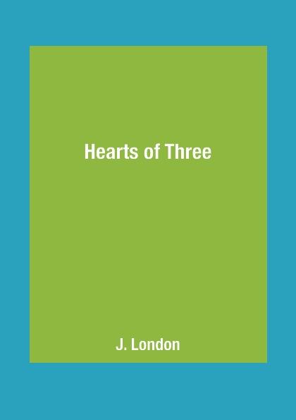 J. London Hearts of Three raye morgan the heir s proposal