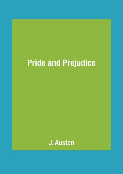 J. Austen Pride and Prejudice austen j pride and prejudice книга на английском языке