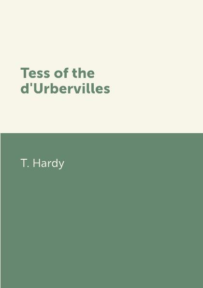 T. Hardy Tess of the d'Urbervilles tess of the d'urbervilles