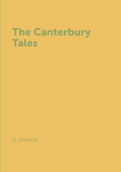G. Chaucer The Canterbury Tales chaucer s language