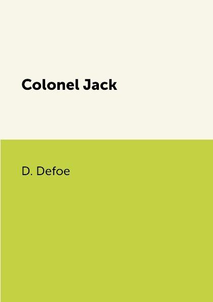 D. Defoe Colonel Jack defoe d colonel jack