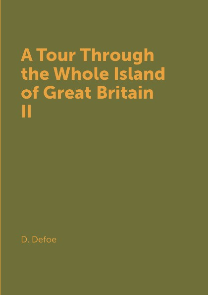 лучшая цена D. Defoe A Tour Through the Whole Island of Great Britain II