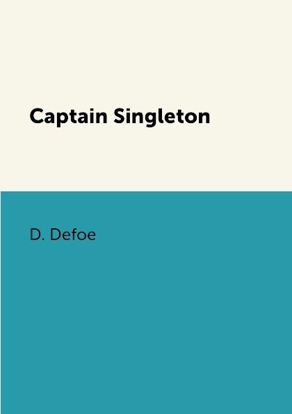 D. Defoe Captain Singleton defoe d colonel jack