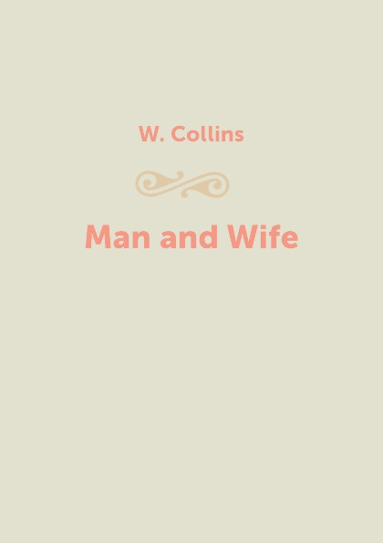 W. Collins Man and Wife collins w heart and science