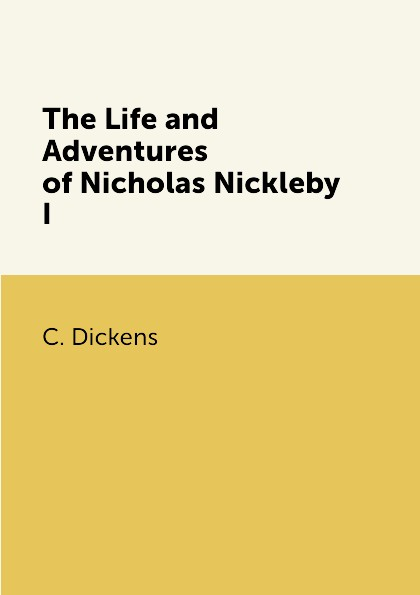C. Dickens The Life and Adventures of Nicholas Nickleby I nicholas nickleby comprehension and vocabulary workbook level 6