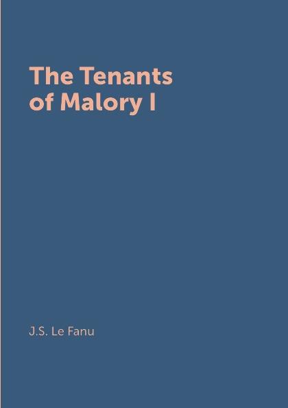 J.S. Le Fanu The Tenants of Malory I swift j the poems 1 стихи 1 на английском языке