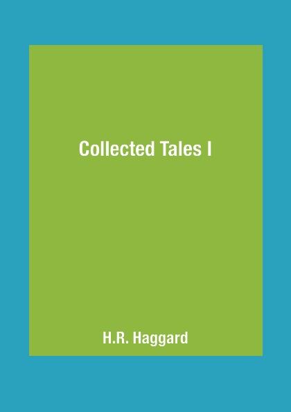 цена H.R. Haggard Collected Tales I онлайн в 2017 году