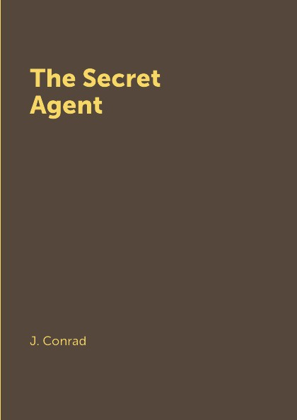 J. Conrad The Secret Agent conrad j the secret agent