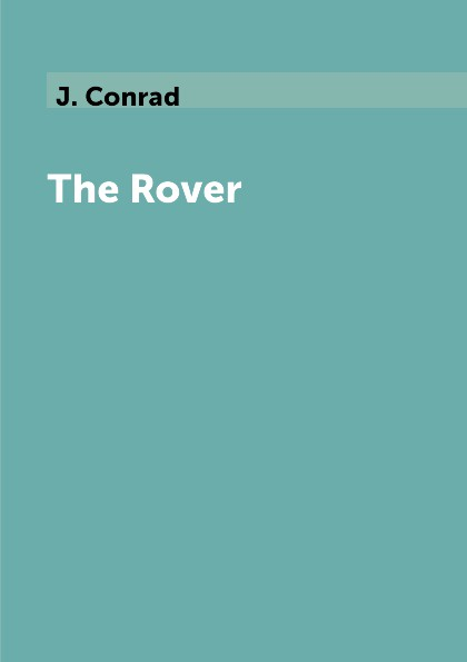 J. Conrad The Rover conrad j the secret agent