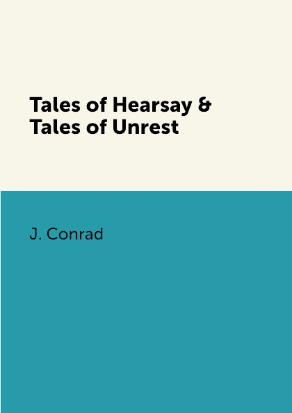 Фото - J. Conrad Tales of Hearsay & Tales of Unrest animal tales