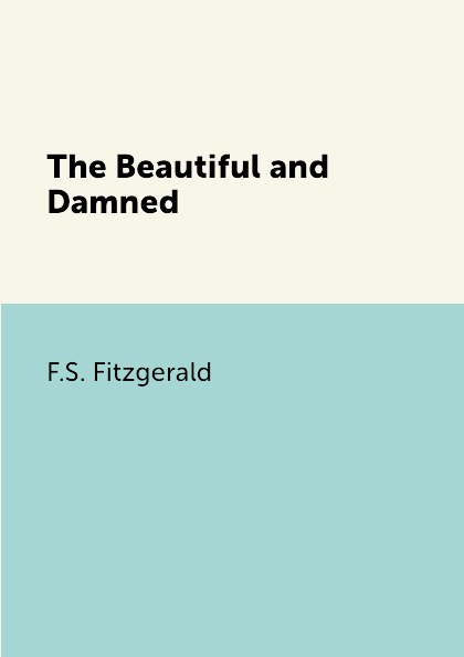лучшая цена F.S. Fitzgerald The Beautiful and Damned