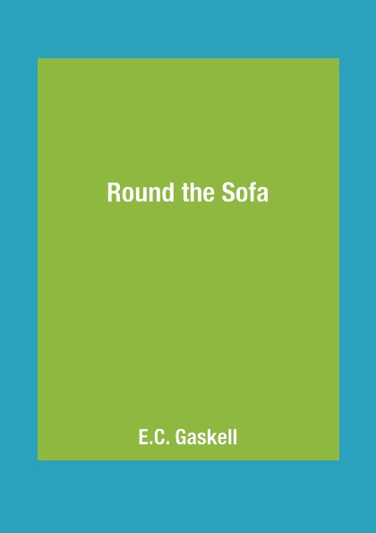 E.C. Gaskell Round the Sofa brotherly love