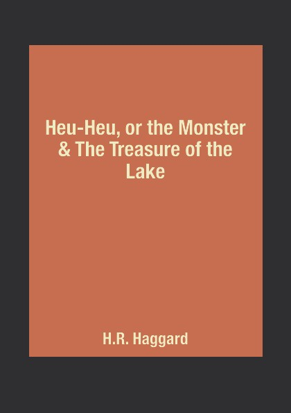 лучшая цена H.R. Haggard Heu-Heu, or the Monster & The Treasure of the Lake