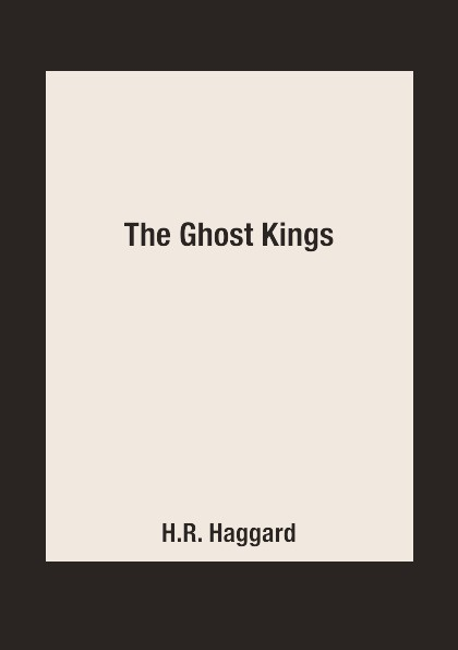 H.R. Haggard The Ghost Kings rachel dove the flower shop on foxley street