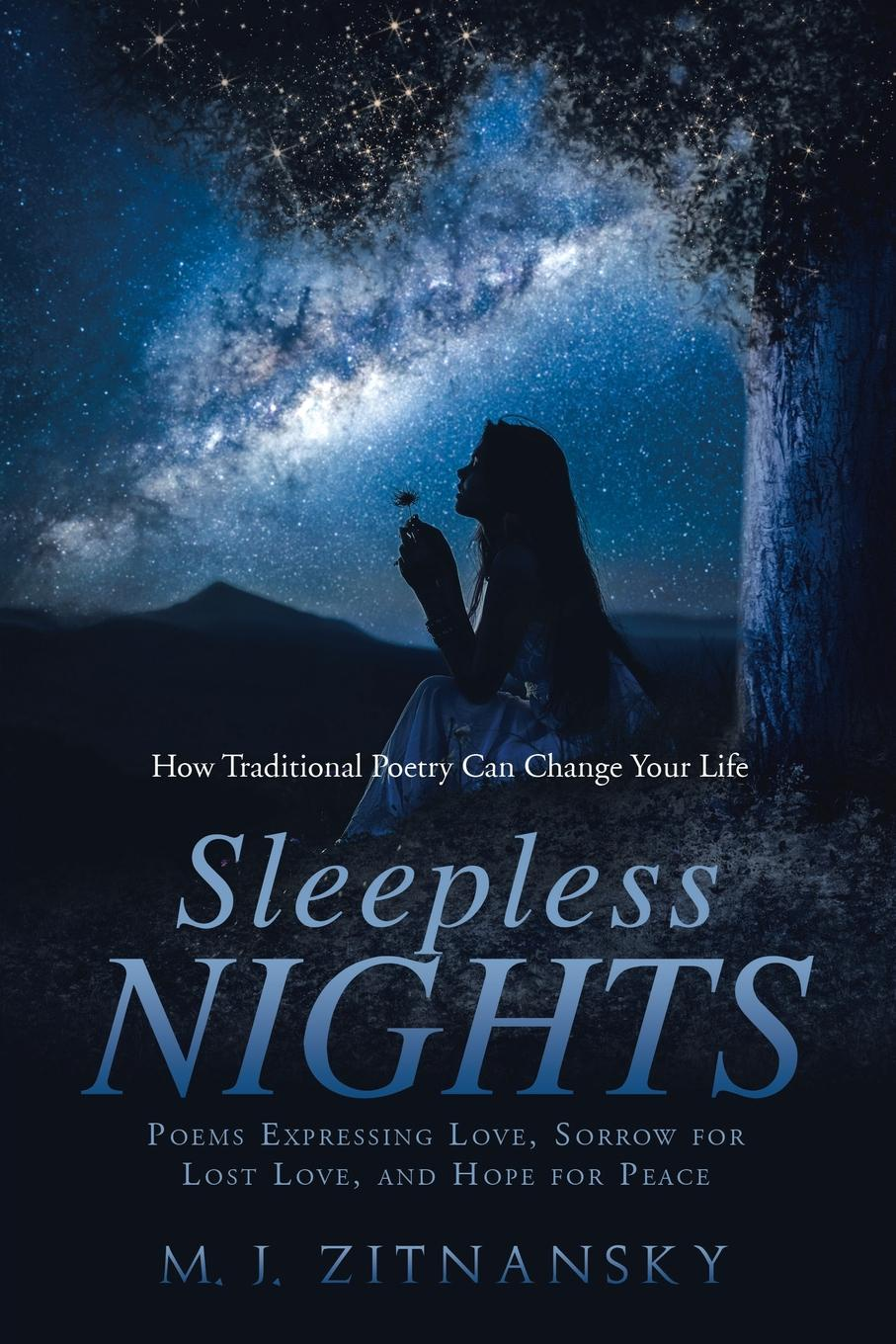 M. J. Zitnansky Sleepless Nights. Poems Expressing Love, Sorrow for Lost Love, and Hope for Peace the lost husband