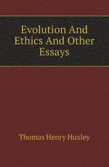 T.H. Huxley Evolution And Ethics And Other Essays jd mcpherson jd mcpherson let the good times roll
