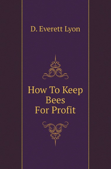 D.E. Lyon How To Keep Bees For Profit george s fichter bees wasps and ants