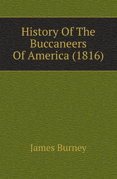 цены на James Burney History Of The Buccaneers Of America (1816)  в интернет-магазинах