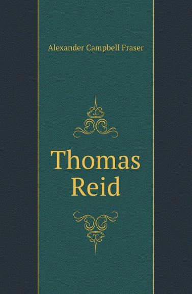 Alexander Campbell Fraser Thomas Reid цена и фото
