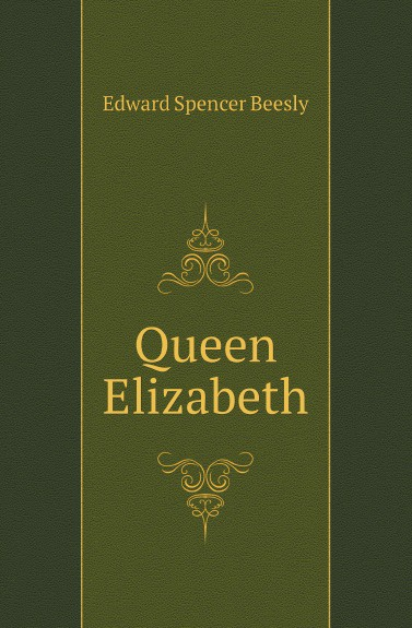 Edward Spencer Beesly Queen Elizabeth beesly edward spencer queen elizabeth