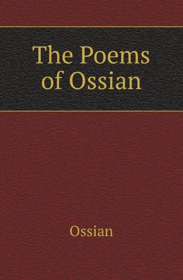 Ossian The Poems of Ossian ossian temora