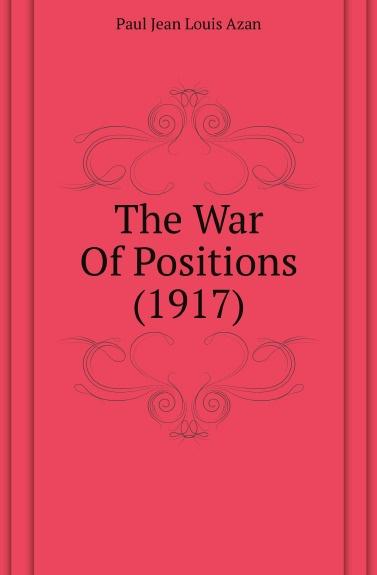 Фото - Paul Jean Louis Azan The War Of Positions (1917) jean paul gaultier le male