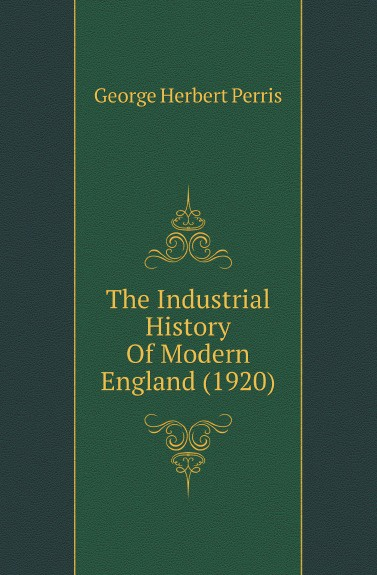 George Herbert Perris The Industrial History Of Modern England (1920) george herbert perris the battle of the marne