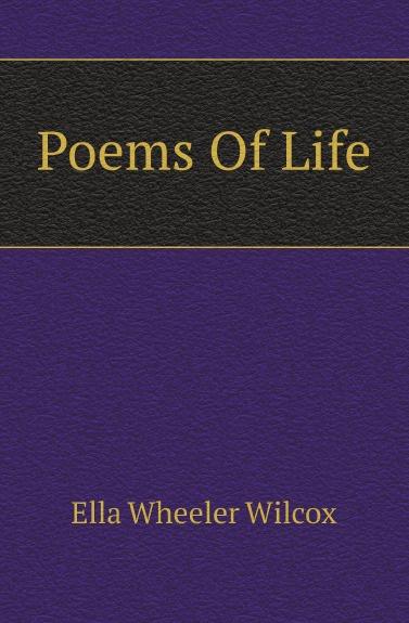 Ella Wheeler Wilcox Poems Of Life ella wheeler wilcox poems of optimism