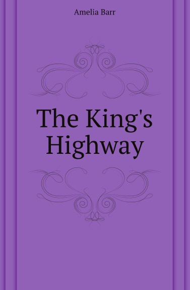 купить Barr Amelia Edith The King's Highway по цене 1282 рублей