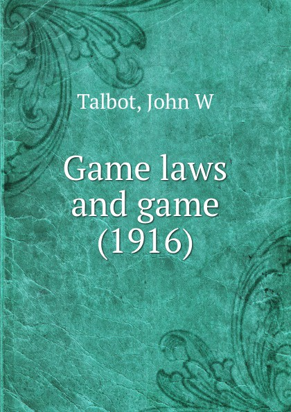 Game laws and game. 1916