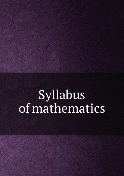 Committee of the Teaching of Mathematics to Students of Engineering Syllabus of mathematics committee on the teaching of mathematics to students of engineering syllabus of mathematics a symposium compiled by the committee on the teaching of mathematics to students of engineering 1914