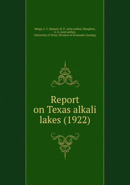 C.C. Meigs Report on Texas alkali lakes. 1922 c c meigs report on texas alkali lakes 1922