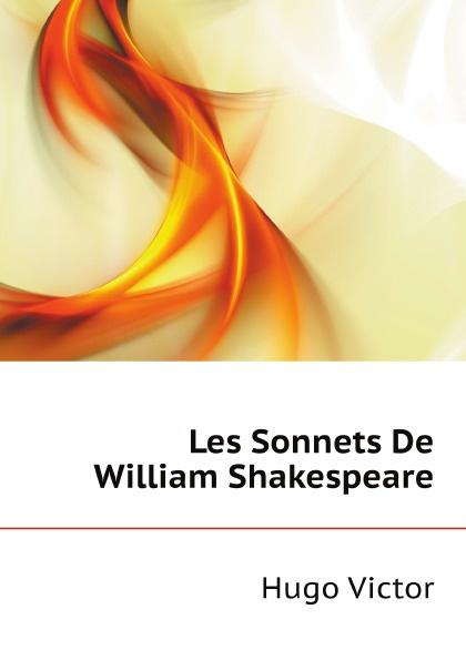 V. Hugo Les Sonnets De William Shakespeare