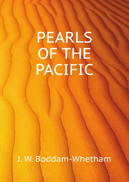 J.W. Boddam-Whetham Pearls of the Pacific