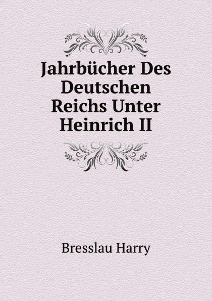 где купить H. Bresslau Jahrbucher Des Deutschen Reichs Unter Heinrich II по лучшей цене