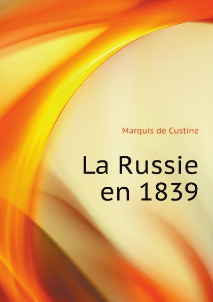 M.de Custine La Russie en 1839