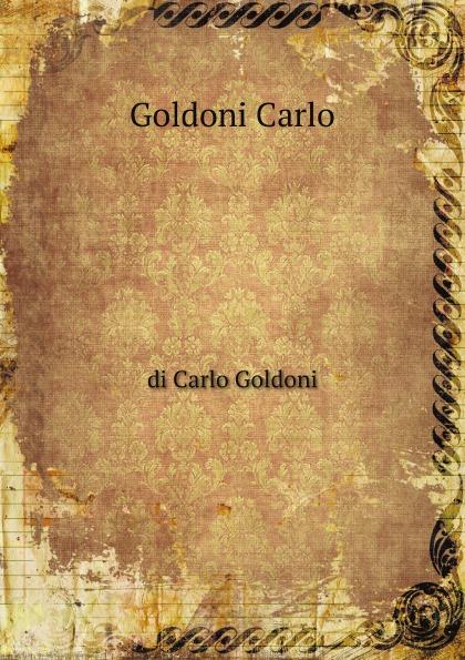 Goldoni Carlo Il Vero Amico. di Carlo Goldoni carlo goldoni il vero amico