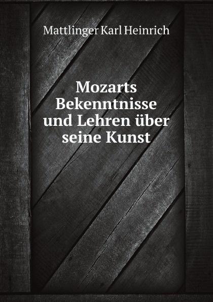 K.H. Mattlinger Mozarts Bekenntnisse und Lehren uber seine Kunst erich schild die dramaturgische rolle der sklaven bei plautus und terzen inaugural dissertation zur erlangung der doktorwurde eingereicht der hohen philosophischen fakultat der universitat basel classic reprint