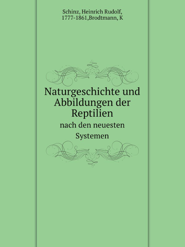 H.R. Schinz Naturgeschichte und Abbildungen der Reptilien. nach den neuesten Systemen