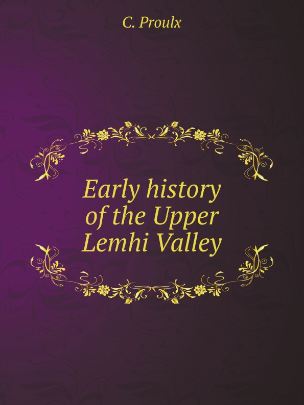 C. Proulx Early history of the Upper Lemhi Valley