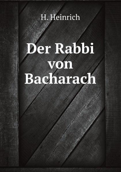 H.Heine Der Rabbi von Bacharach heinrich heine der rabbi von bacherach the rabbi of bacharach