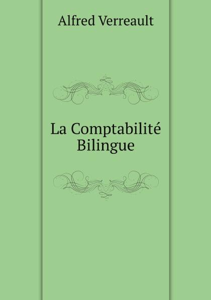A. Verreault La Comptabilite Bilingue a verreault la comptabilite bilingue
